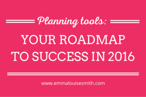 Planning tools: Your roadmap to success in 2016