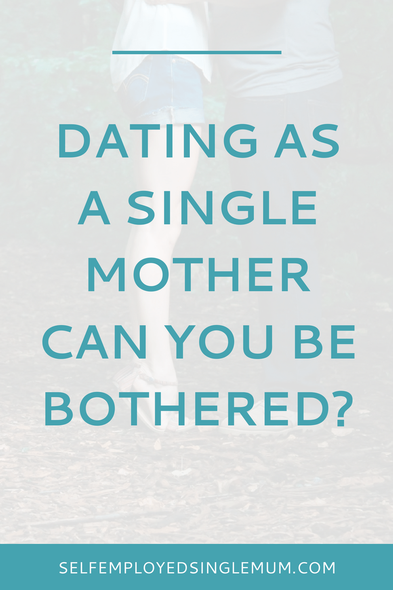 Are you dating? As a single mother it's a question you get asked a lot. Here's my answer | single mum dating, single mom dating, dating tips, single mother by choice, choice mum, choice mom, single parent dating, dating after divorce, dating advice