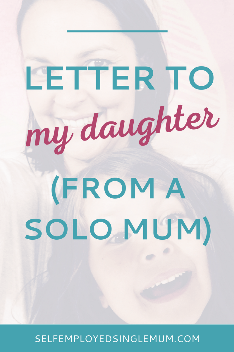 A letter to my daughter (from a solo mum) | single mother by choice, solo mother, single parent, single motherhood, choosing single motherhood, choice mum, choice mom, single mom, parenting, parenting tips.