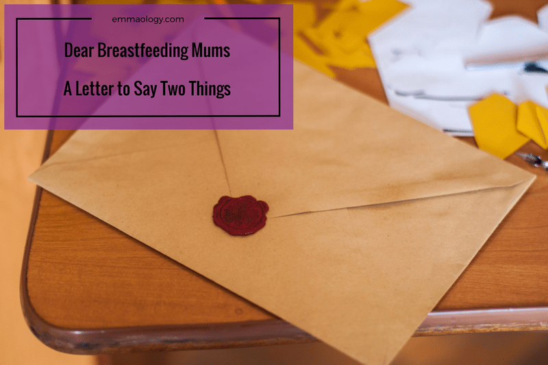 Dear Breastfeeding Mums – A Letter To Say Two Things
