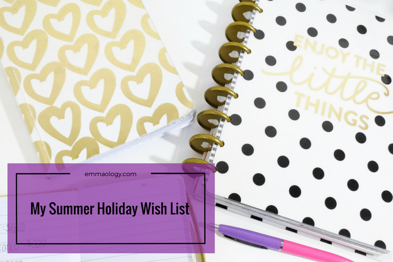 Summer Holiday Wish List