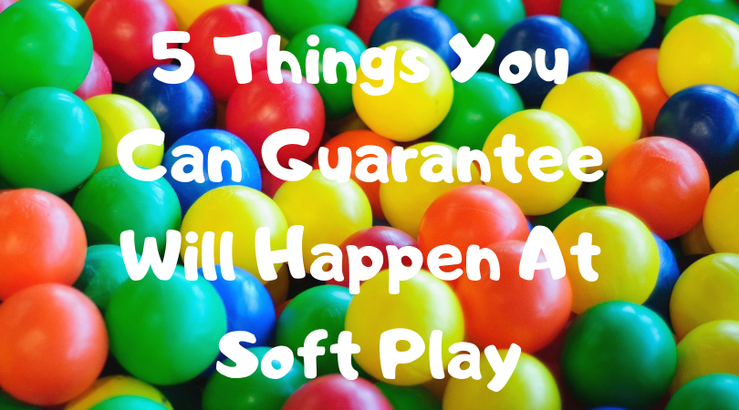 soft play balls with the words 5 things you can guarantee will happen at soft play