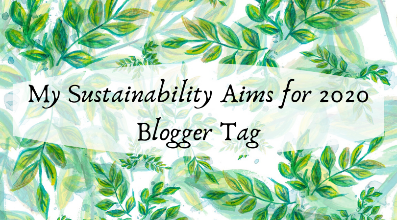 my sustainability aims for 2020 blogger tag