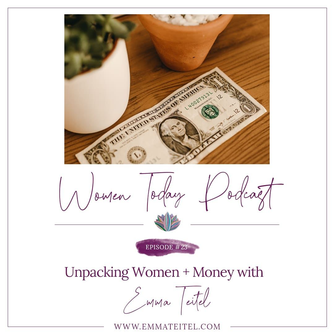Unpacking Women + Money with Emma Teitel