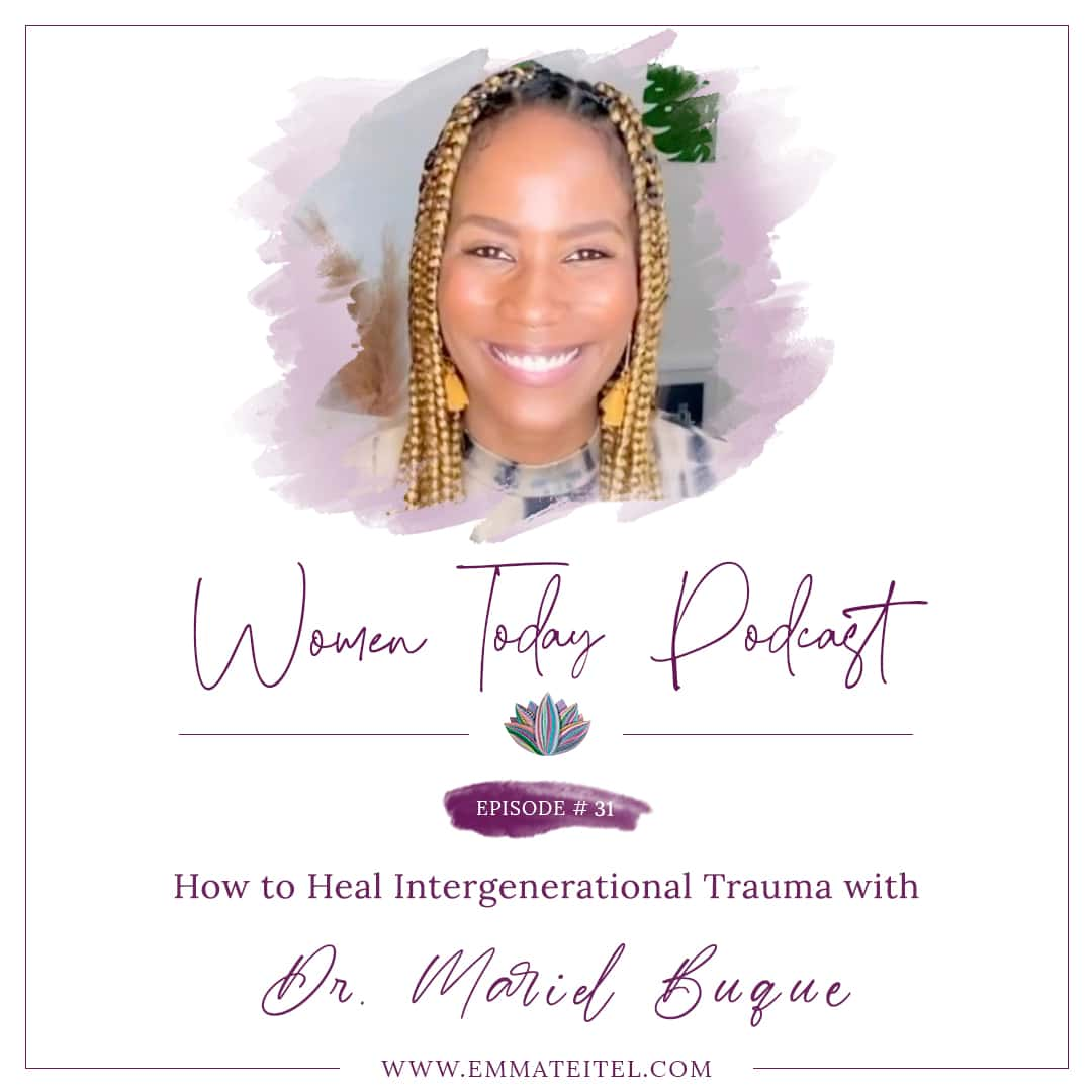 How to Heal Intergenerational Trauma with Dr. Mariel Buque