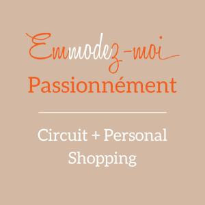 Personal shopping Circuit Mode lyon, Emmodez-moi