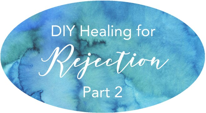 diy healing for rejection
