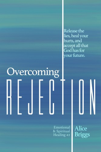 Release the lies, heal your hurts and accept all that God has for your future. Healing from a spirit of rejection