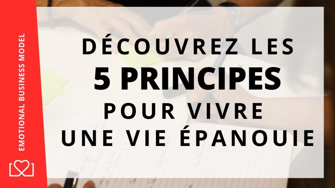 quels sont les 5 principes pour vivre une vie épanouie ?