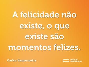 carlos-kasperowicz-a-felicidade-nao-existe-o-7bpx3-cs