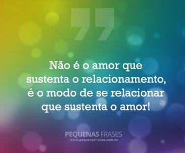 im_nao-e-o-amor-que-sustenta-o-relacionamento-e-o