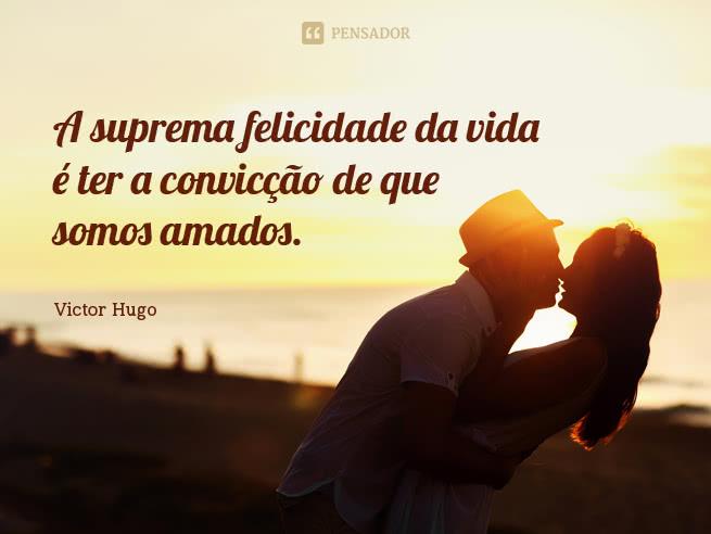 victor_hugo_a_suprema_felicidade_da_vida_e_ter_a_conviccao_1