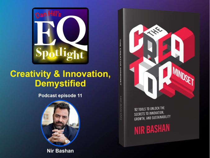 Dan Hill's EQ Spotlight Podcast features a photo of Nir Bashan and his book's cover, The Creator Mindset
