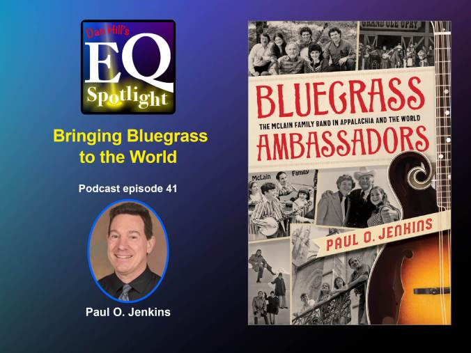 "Image of Author, Paul D. Jenkin and his book cover ""Bluegrass Ambassadors"" on Dan Hill's EQ Spotlight podcast #41."