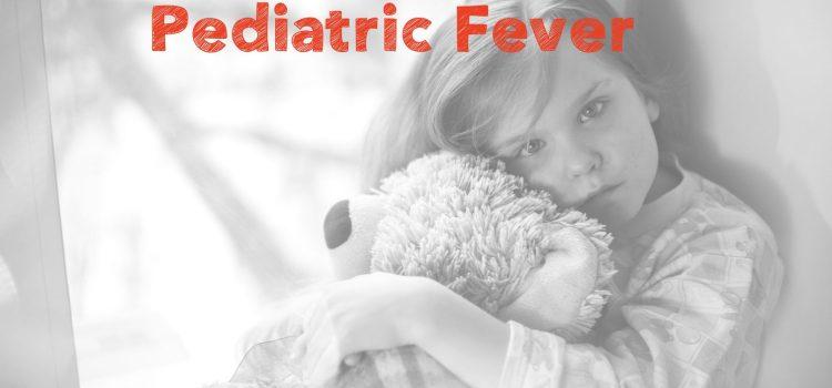 Clinical Grind 13 Pediatric Fever