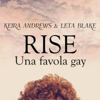 Recensione: Rise - Una favola gay di Keira Andrews e Leta Blake