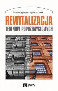 Rewitalizacja terenów poprzemysłowych - Maciejewska Alina, Turek Agnieszka