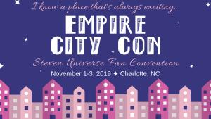 empire city con steven universe fan convention november 1-3 2019 charlotte north carolina