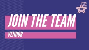 join the team - vendor empire city con