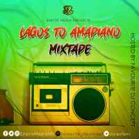 MIXTAPE: Empire Media x Favourite DJ Concept - Lagos to Amapiano