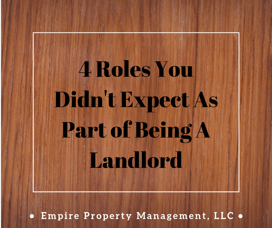 4 Roles You Didn't Expect as Part of Being A Landlord