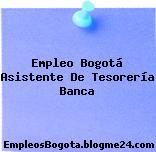 Empleo Bogotá Asistente De Tesorería Banca