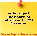Empleo Bogotá Coordinador de Enfermeria (T.021) Enseñanza