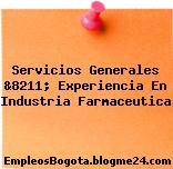 Servicios Generales &8211; Experiencia En Industria Farmaceutica
