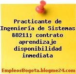 Practicante de Ingeniería de Sistemas &8211; contrato aprendizaje disponibilidad inmediata