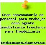 Gran convocatoria de personal para trabajar como agente inmobiliario Freelance para Inmobiliaria