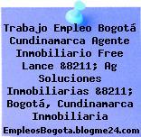 Trabajo Empleo Bogotá Cundinamarca Agente Inmobiliario Free Lance &8211; Ag Soluciones Inmobiliarias &8211; Bogotá, Cundinamarca Inmobiliaria