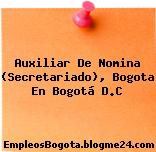 Auxiliar De Nomina (Secretariado), Bogota En Bogotá D.C