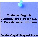 Trabajo Bogotá Cundinamarca Docencia : Coordinador Oficina