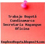 Trabajo Bogotá Cundinamarca Secretaria Magangue Oficina