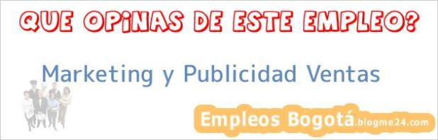 Marketing y Publicidad Ventas