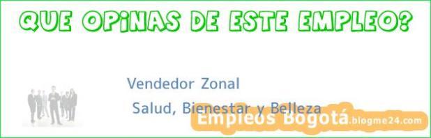 Vendedor zonal | Salud, Bienestar y Belleza