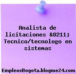 Analista de licitaciones &8211; Tecnico/tecnologo en sistemas