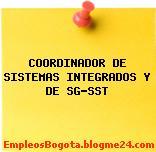 COORDINADOR DE SISTEMAS INTEGRADOS Y DE SG-SST