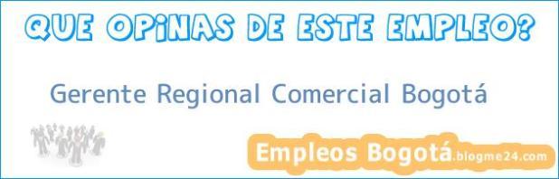 Gerente Regional Comercial Bogotá