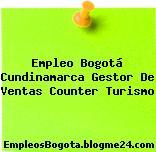 Empleo Bogotá Cundinamarca Gestor De Ventas Counter Turismo
