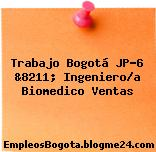 Trabajo Bogotá JP-6 &8211; Ingeniero/a Biomedico Ventas