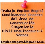 Trabajo Empleo Bogotá Cundinamarca Docente del área de Construcción (Ingeniería Civil-Arquitectura-) Ventas