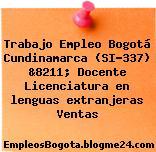 Trabajo Empleo Bogotá Cundinamarca (SI-337) &8211; Docente Licenciatura en lenguas extranjeras Ventas
