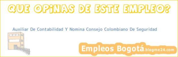 Auxiliar De Contabilidad Y Nomina Consejo Colombiano De Seguridad