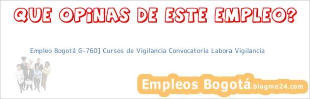 Empleo Bogotá G-760] Cursos de Vigilancia Convocatoria Labora Vigilancia