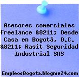 Asesores comerciales freelance &8211; Desde Casa en Bogotá, D.C. &8211; Rasit Seguridad Industrial SAS