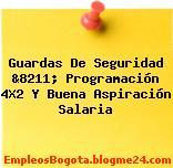 Guardas De Seguridad &8211; Programación 4X2 Y Buena Aspiración Salaria