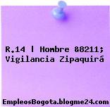 R.14 | Hombre &8211; Vigilancia Zipaquirá