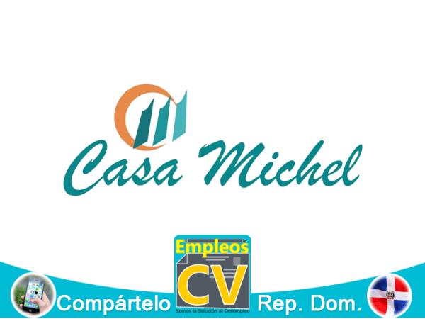 CASA MICHEL Tiene 7 Vacantes, Aplica Ya!