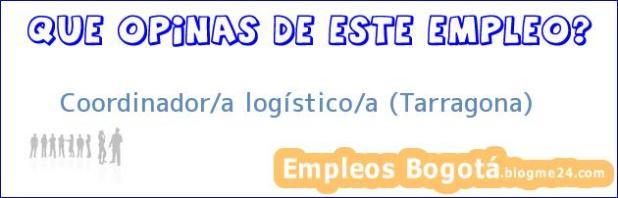 Coordinador/a logístico/a Tarragona